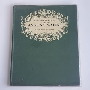 Guide to Angling Waters BERNARD VENABLES 1954 1st